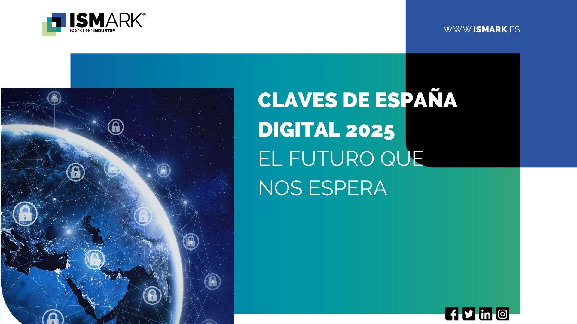 Claves de España Digital 2025, el futuro que nos espera class=