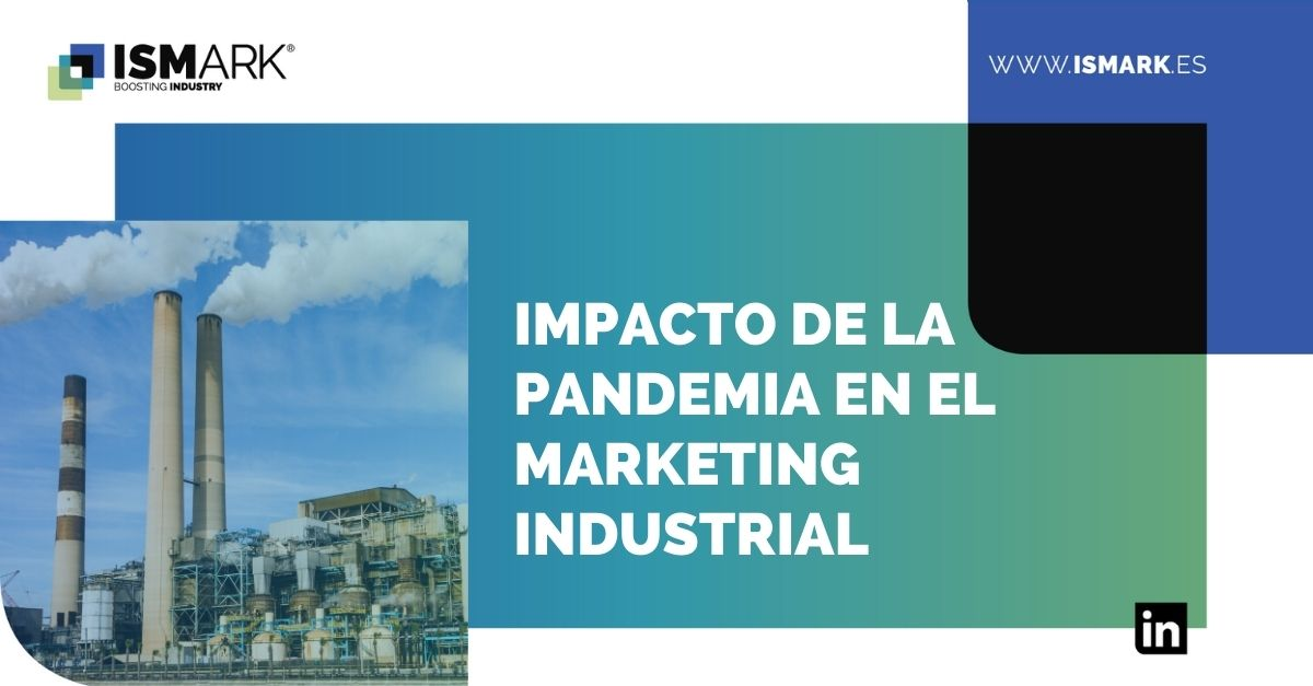 Impacto de la pandemia en el marketing industrial