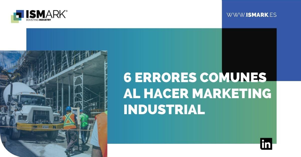 6 errores comunes al hacer Marketing Industrial class=