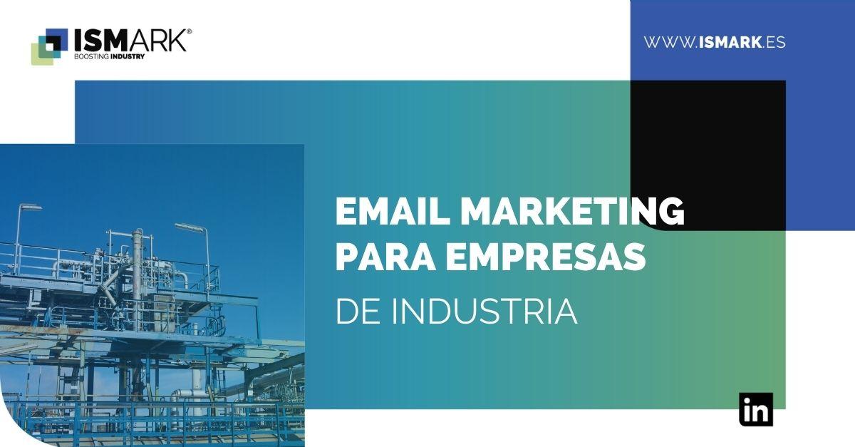 Email marketing para empresas de industria class=