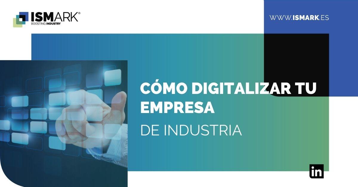 Cómo digitalizar tu empresa de industria class=