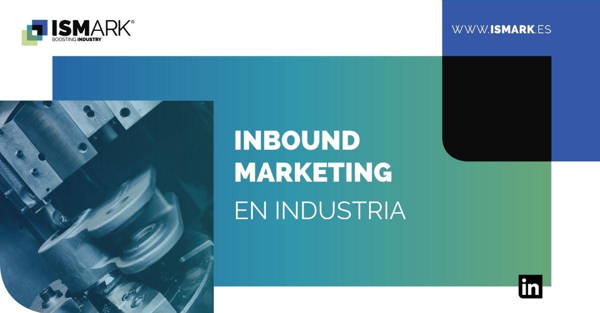 Inbound Marketing en Industria class=