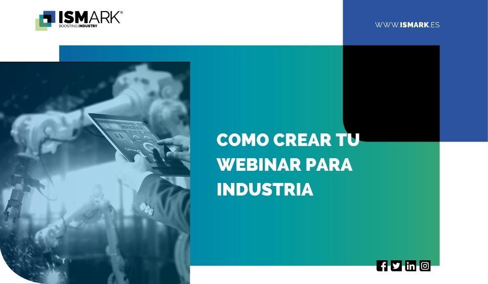 Como crear tu Webinar para Industria class=